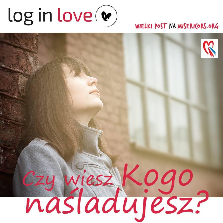 Log in Love, 31 marca 2017 r.