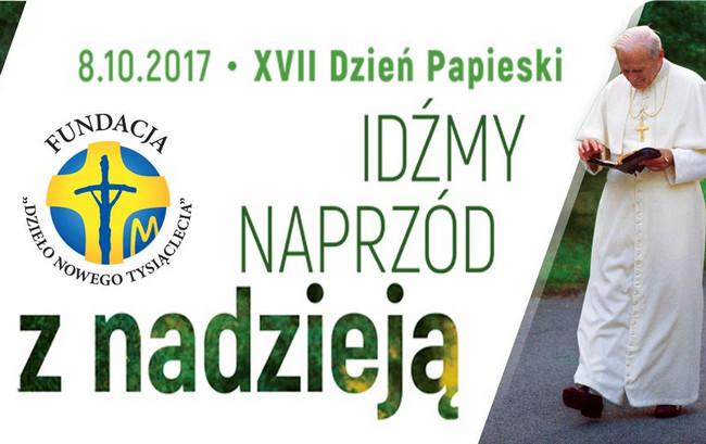 """XVII Dzień Papieski – """"Idźmy naprzód z nadzieją!"""" – 8 października 2017"""