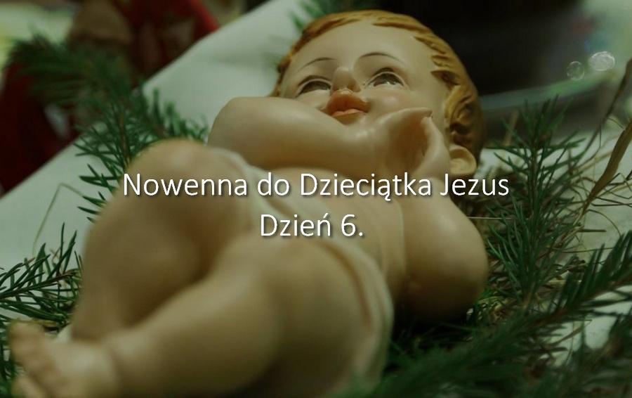 Nowenna do Dzieciątka Jezus - dzień 6