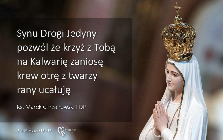 Spotkanie z Matką - Wiersz ks. Marka Chrzanowskiego FDP