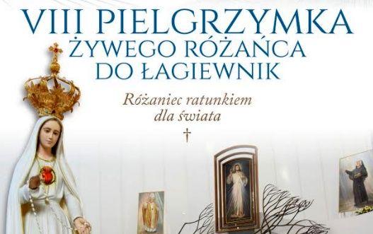 """VIII Pielgrzymka Żywego Różańca do Łagiewnik – """"Różaniec ratunkiem dla świata"""" – 30 września 2017"""