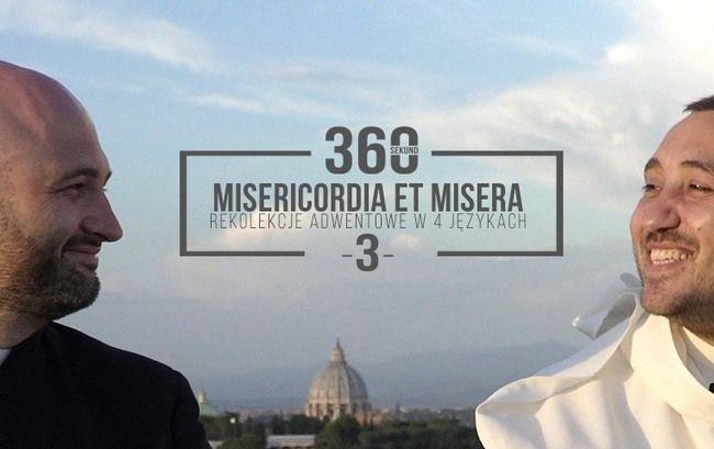 """Rekolekcje Adwentowe 2017 """"Misericordia et misera"""" – Odcinek 3 – O. Michał Legan i ks. Michał Olszewski – 8 grudnia 2017"""