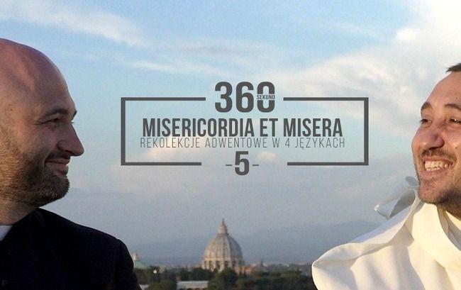 """Rekolekcje Adwentowe 2017 """"Misericordia et misera"""" - Odcinek 5 - O. Michał Legan i ks. Michał Olszewski - 13 grudnia 2017"""