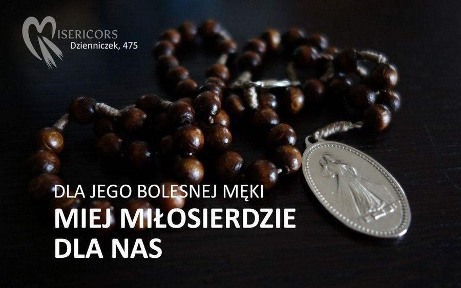 Koronka do Bożego Miłosierdzia - Dla Jego bolesnej męki, miej miłosierdzie dla nas...